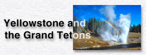 Yellowstone and the Grand Tetons